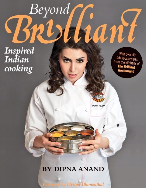Beyond Brilliant book by Chef Dipna Anand