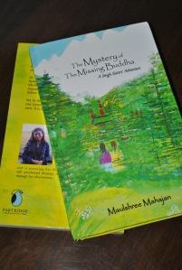 The Mystery of the Missing Buddha: A Singh Sisters' Adventure by Maulshree Mahajan