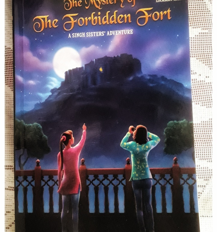 The Mystery of the Forbidden Fort by Maulshree Mahajan; Locksley Hall Publishing