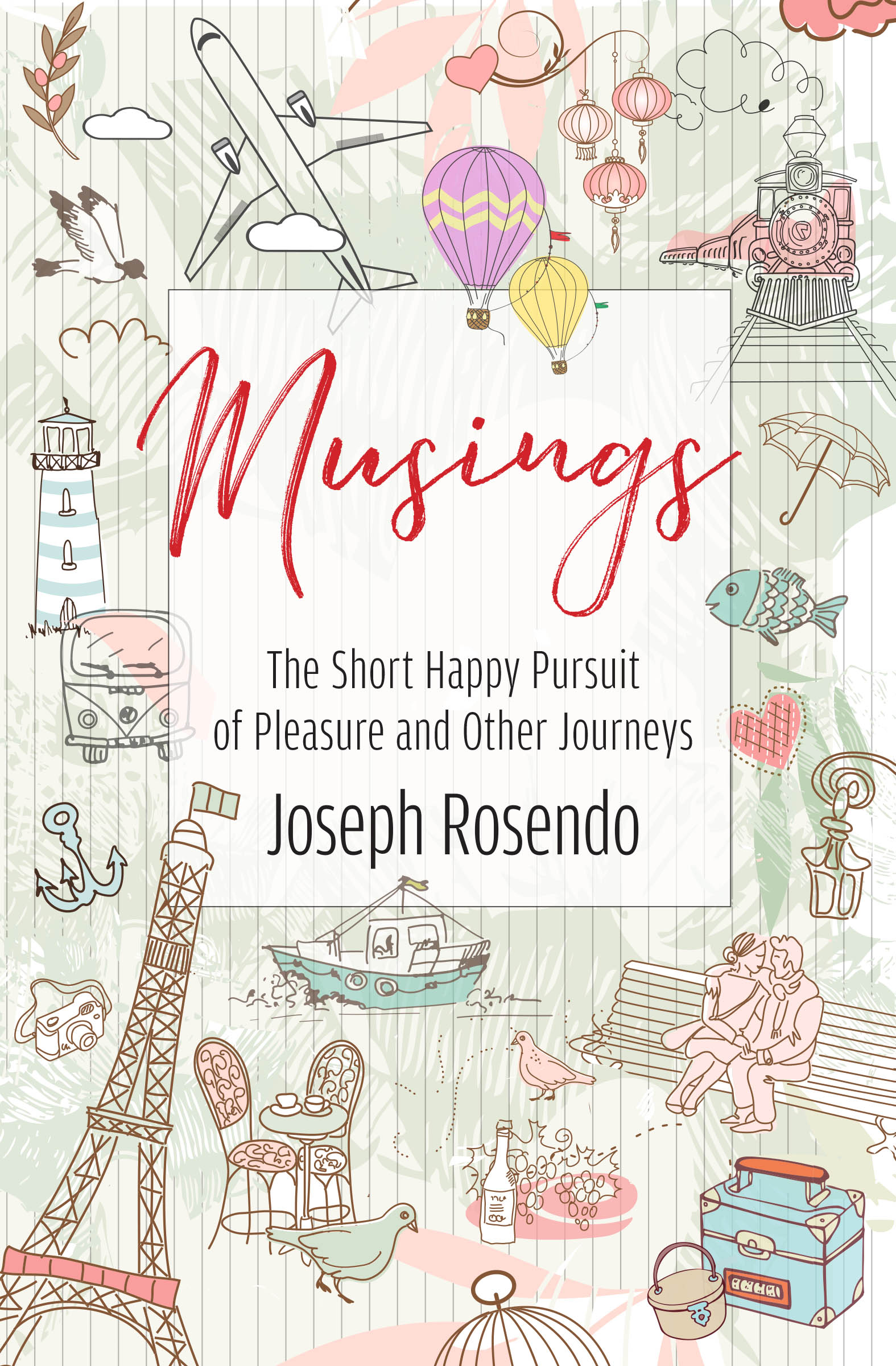 Musings: The Short Happy Pursuit of Pleasure and Other Journeys cover