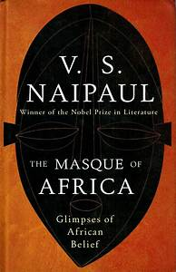 Masque of Africa by VS Naipaul